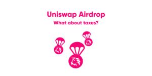 UNISWAP Airdrop Taxes